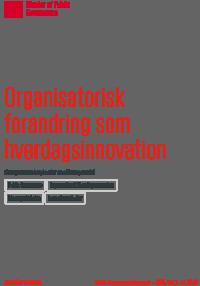 Organisatorisk forandring som hverdagsinnovation