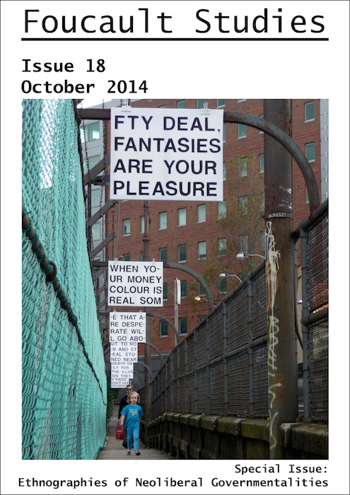 Foucault Studies, Number 18: October 2014: Ethnographies of Neoliberal Governmentalities